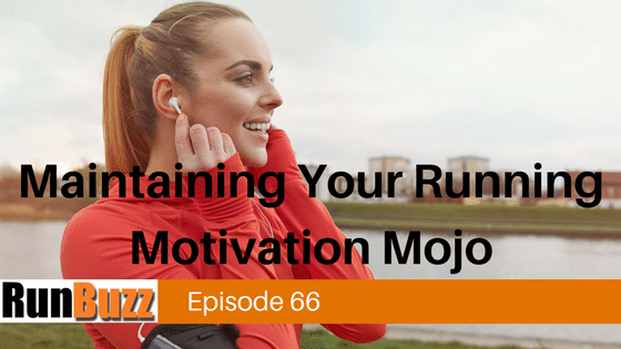 Tips For Maintaining Your Running Motivation Mojo