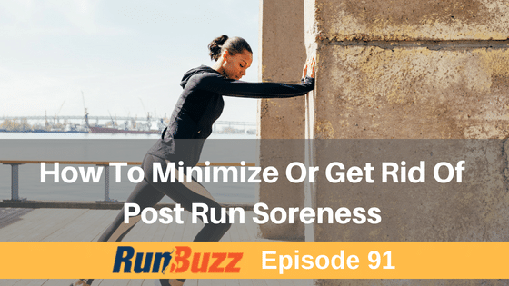 How to get rid of post run soreness