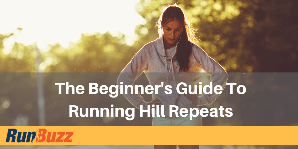 The Beginner's Guide To Running Hill Repeats