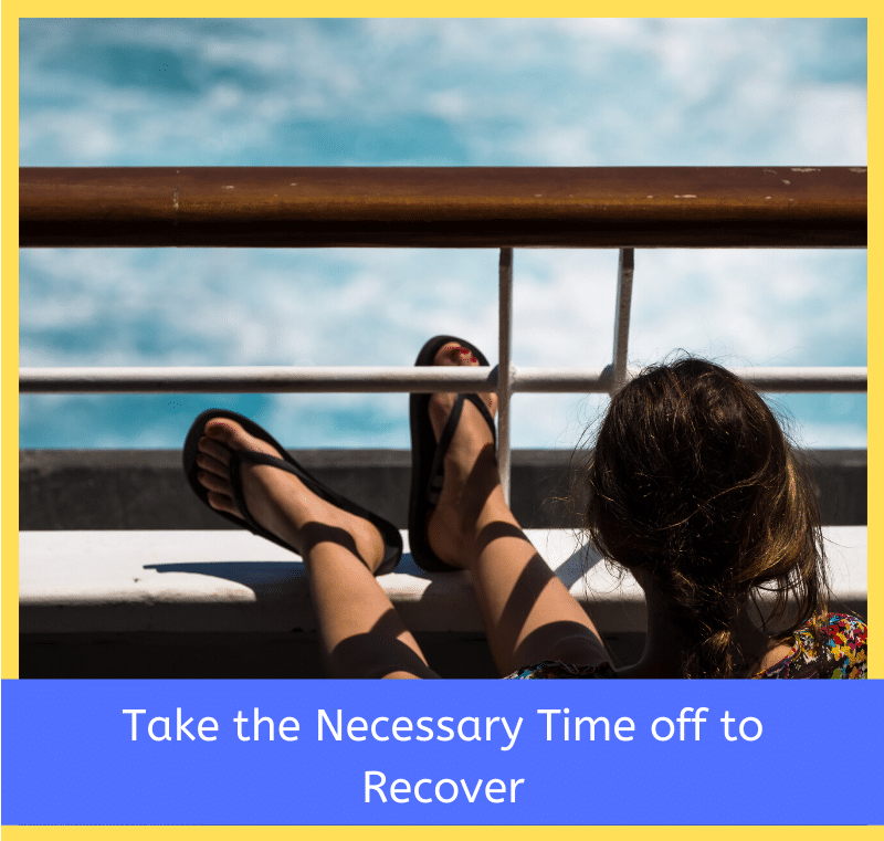 Take-the-Necessary-Time-off-to-Recover.