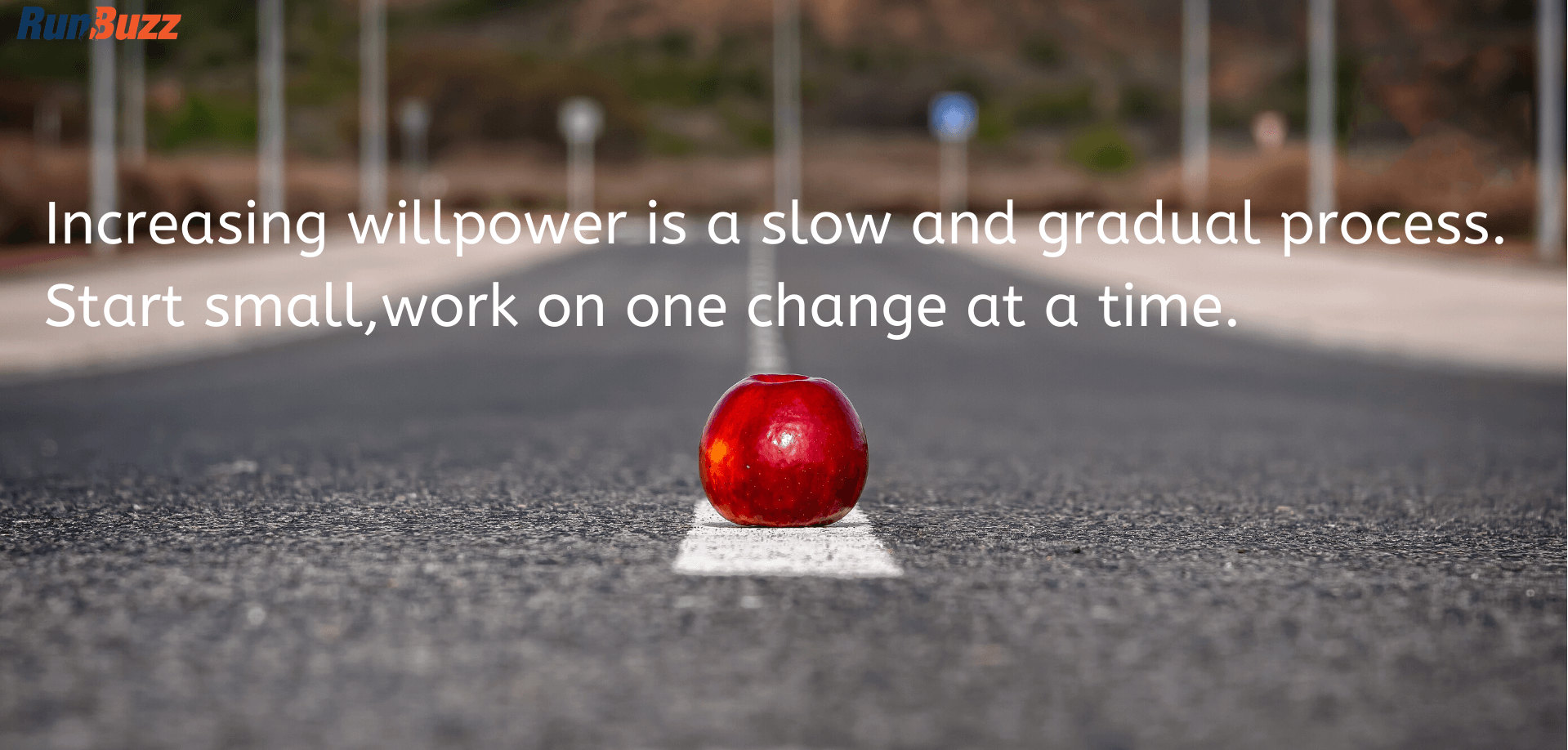 Increasing-willpower-is-a-slow-and-gradual-process.-Start-smallwork-on-one-change-at-a-time.