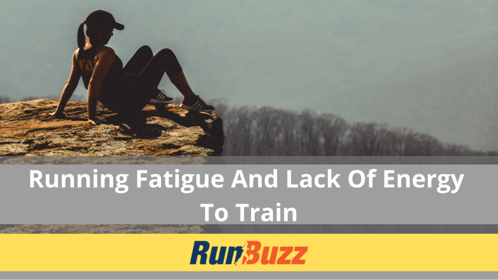 Running-Fatigue-And-Lack-Of-Energy-To-Train