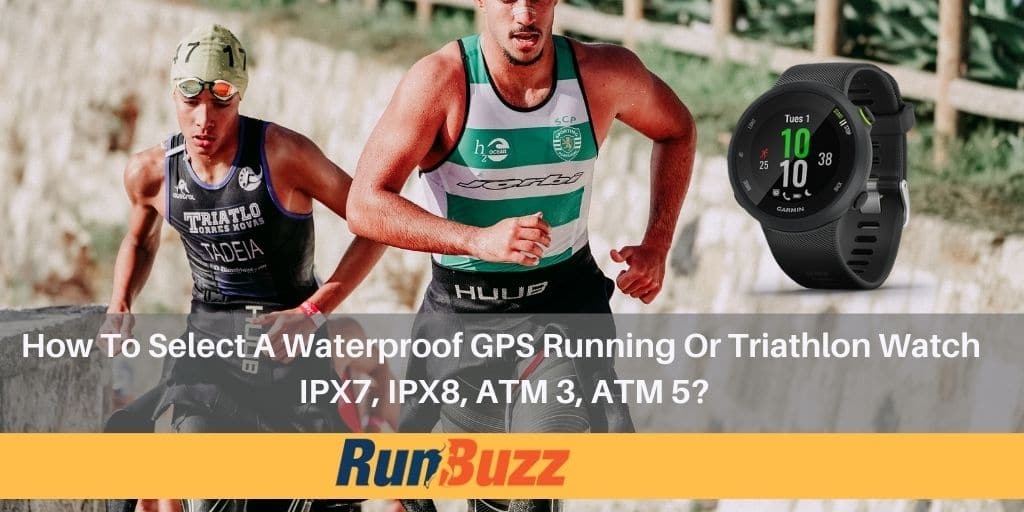 how to choose the best waterproof running or triathlon watch. IPx7, ipx8, ATM 5, ATM 3
